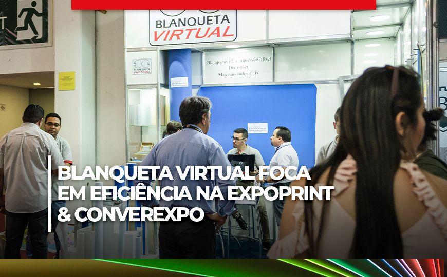 Blanqueta Virtual destaca eficiência e estará na ExpoPrint & ConverExpo Latin America 2022