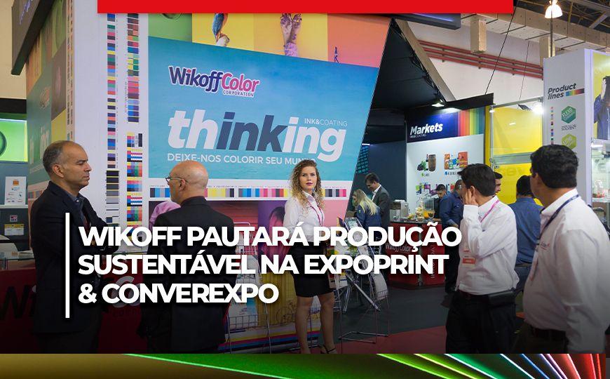 Wikoff pautará produção sustentável na ExpoPrint & ConverExpo Latin America 2022